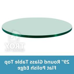 "Glass Table Top: 29'' Round, 1/4"" Thick, Flat Polish Edge, T"